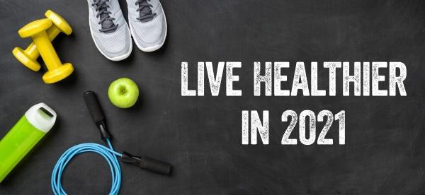 Zyc zdrowiej w 2021 roku