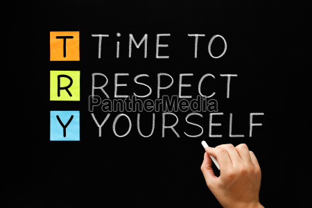 try time to respect yourself