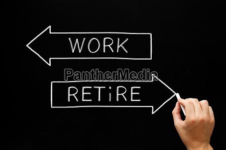 work or retire decision arrows concept